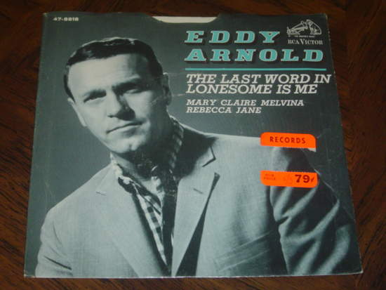 "Eddy Arnold - The Last Word In Lonesome Is Me / Mary Claire Melvina Rebecca Jane - 7"" PS"