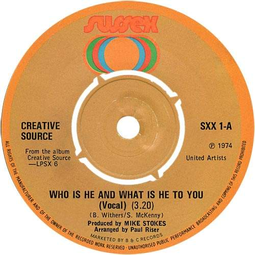 Creative Source - Who Is He And What Is He To You? - 7""
