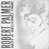 "Robert Palmer - Not A Second Time - Uk Ps Single - 7"" PS"