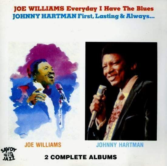 Joe Williams & Johnny Hartman - Everyday I Have The Blues / Firs Lasting & Always