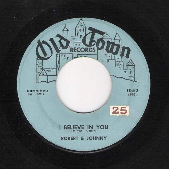 Robert & Johnny - I Believe In You / Marry Me - 45