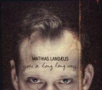 Mathias Landæus - Goes A Long Long Way - CD