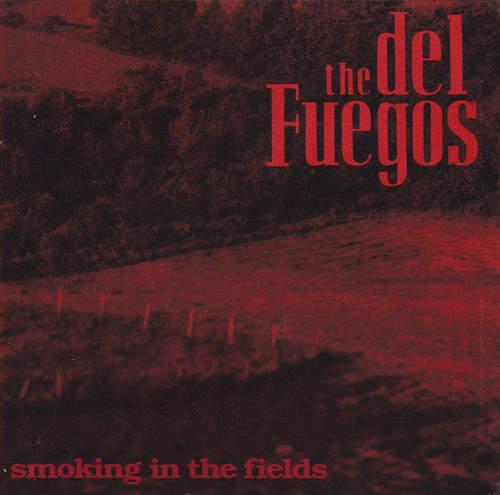 Del Fuegos - Smoking In The Fields - CD