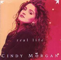 Cindy Morgan - Real Life - CD
