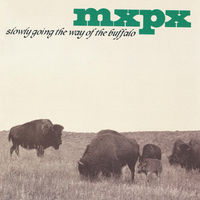 Mxpx - Slowly Going The Way Of The Buffalo - CD
