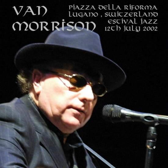Van Morrison - Estival Jazz Lugano 2002 - The Real Soundboard Tape - CD