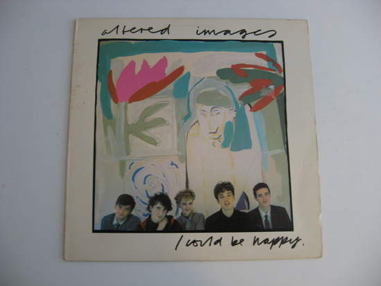 """Altered Images - I Could Be Happy - 12"""" Mini LP"""