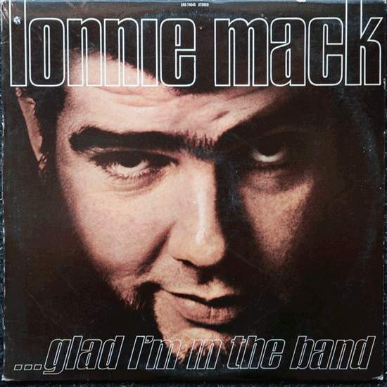 Lonnie Mack - Glad I'm In The Band - LP