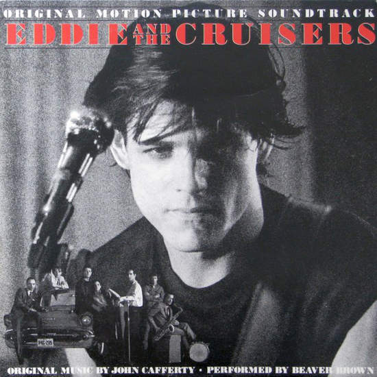 John Cafferty & The Beaver Brown Band - Eddie And The Cruisers (original Motion Picture Soundtrack) - LP