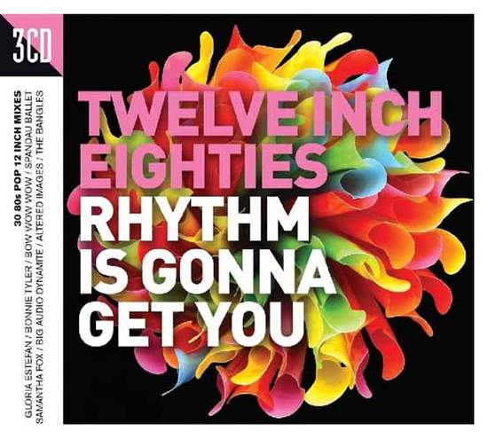 Various - Twelve Inch Eighties: Rhythm Is Gonna Get You - 3CD