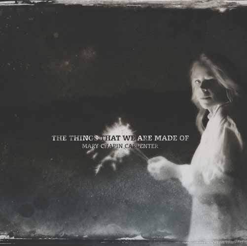 Mary Chapin Carpenter - The Things That We Are Made Of - CD