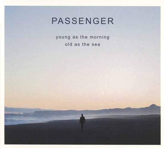 Passenger - Young As The Morning Old As The Sea - CD