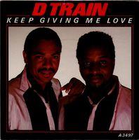 "D-train - Keep Giving Me Love - 7"""