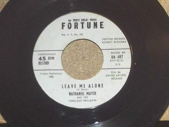 Nathaniel Mayer & Fabulous Twilights - Leave Me Alone / Hurting Love - 45