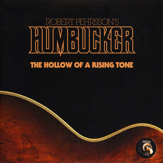 """Robert Pherssons's Humbucker - The Hollow Of A Rising Tone - 7"""""""