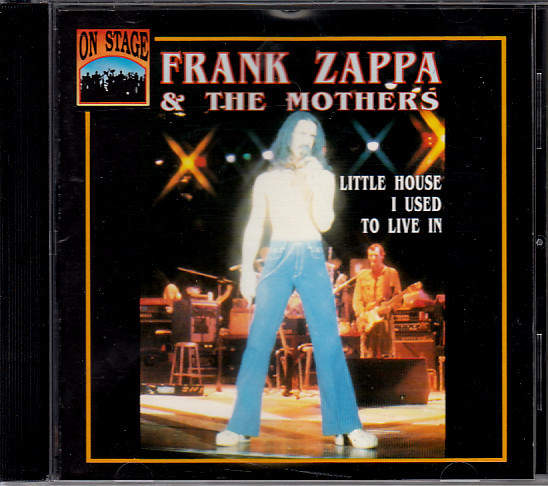 Frank Zappa & The Mothers.. - Little House I Used To Live In - CD
