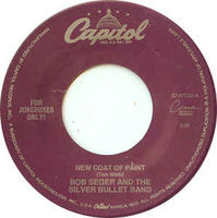 Bob Seger & The Silver Bullet Band - New Coat Of Paint - 7""