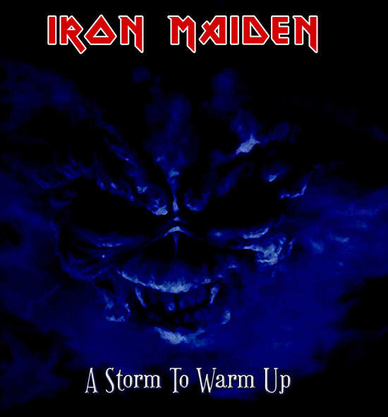 Iron Maiden A Storm To Warm Up