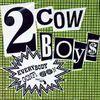 2 Cowboys - Everybodys Gonfi Gon