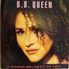 Bb Queen - (I Wanna Be Next To You)