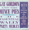 Gay Gordon & The Mince Pies - The Essential Wally Party Medley