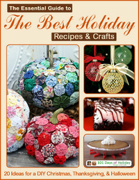 The Essential Guide to the Best Holiday Recipes and Crafts