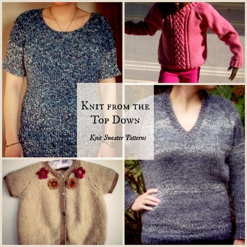Knit from the Top Down: 14 Sweater Knitting Patterns