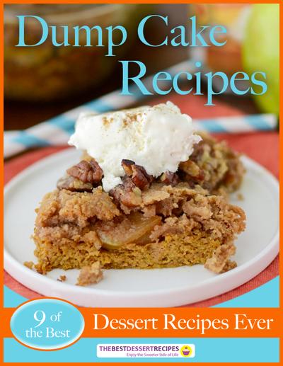 Dump Cake Recipes: 9 of the Best Dessert Recipes Ever