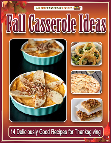 Fall Casserole Ideas: 14 Deliciously Good Recipes for Thanksgiving