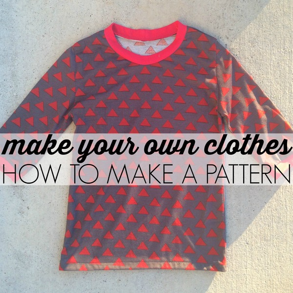 Make Your Own Clothes: How to Make a Pattern