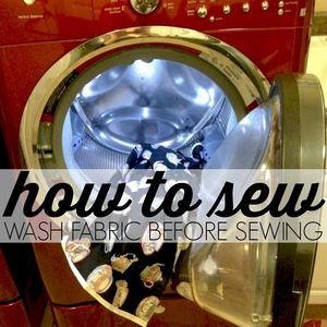 How to Sew: Wash Fabric Before Sewing