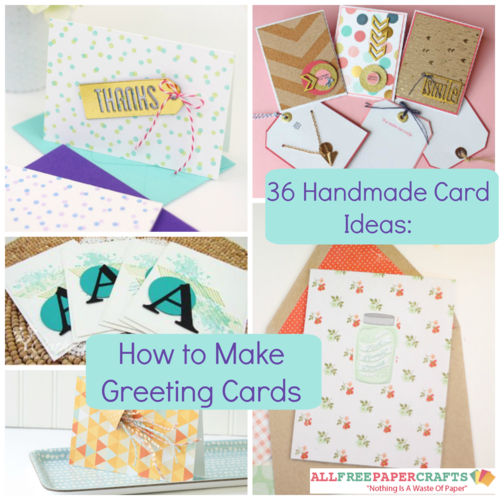 36 Handmade Card Ideas: How to Make Greeting Cards ...