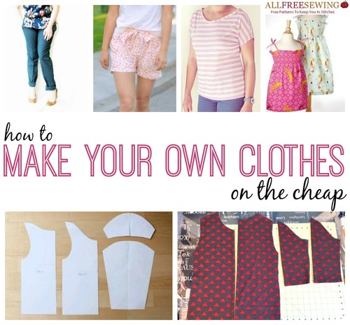 173 How to Sew Clothes Ideas: Tips for Making Your Own ...