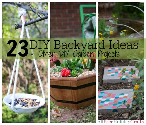23 Diy Backyard Ideas And Other Diy Garden Projects
