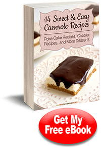 14 Sweet & Easy Casserole Recipes: Poke Cake Recipes, Cobbler Recipes, and More