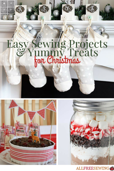 Easy Sewing Projects For Christmas & Christmas Treat Recipes
