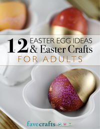 12 Easter Egg Ideas & Easter Crafts for Adults