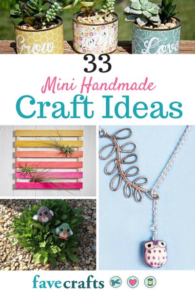 33 Mini Handmade Craft Ideas