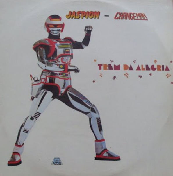 a40bbed643 Jaspion-Changeman - Trem da Alegria - Muzeez