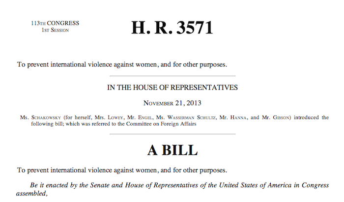 Screenshot of the IVAWA bill. Visible text reads: 13th CONGRESS 1st Session H. R. 3571 To prevent international violence against women, and for other purposes. IN THE HOUSE OF REPRESENTATIVES November 21, 2013 Ms. Schakowsky (for herself, Mrs. Lowey, Mr. Engel, Ms. Wasserman Schultz, Mr. Hanna, and Mr. Gibson) introduced the following bill; which was referred to the Committee on Foreign Affairs. Be it enacted by the Senate and House of Representatives of the United States of America in Congress assembled...