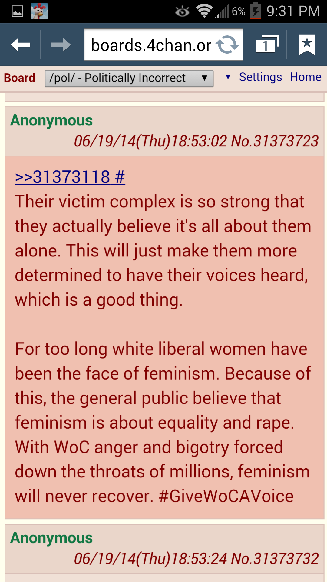 A 4chan comment: Their victim complex is so strong that they actually believe it's all about them alone. This will just make them more determined to have their voices heard, which is a good thing. For too long white liberal women have been the face of feminism. Because of this, the general public believe that feminism is about equality and rape. With WoC anger and bigotry forced down the throats of millions, feminism will never recover. #GiveWoCAVoice