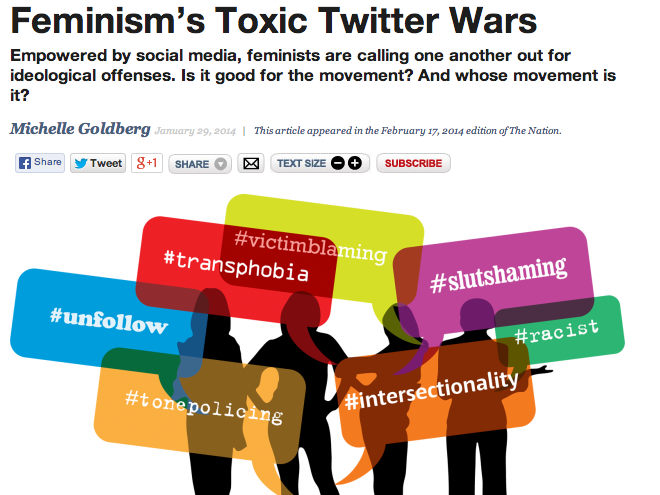 Screenshot of Feminism's Toxic Twitter Wars, subtitled: Empowered by social media, feminists are calling one another out for ideological offenses. Is it good for the movement? And whose movement is it? To illustrate the piece, there are shadows of women with cartoon-like talk-bubbles transposed over them, with hashtags like #tonepolicing #intersectionality #slutshaming #transphobia #racist