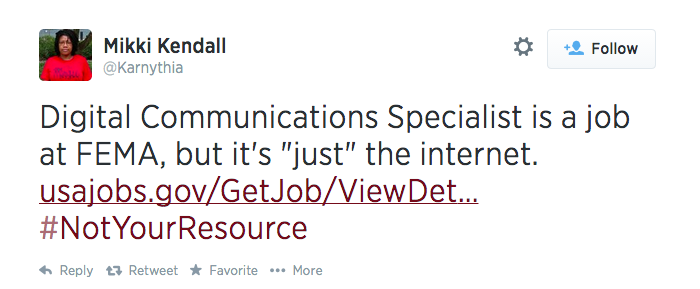 A tweet that reads: Digital Communications Specialist is a job at FEMA, but it's 'just' the internet. Includes a link to the job description and the hashtag Not Your Resource.