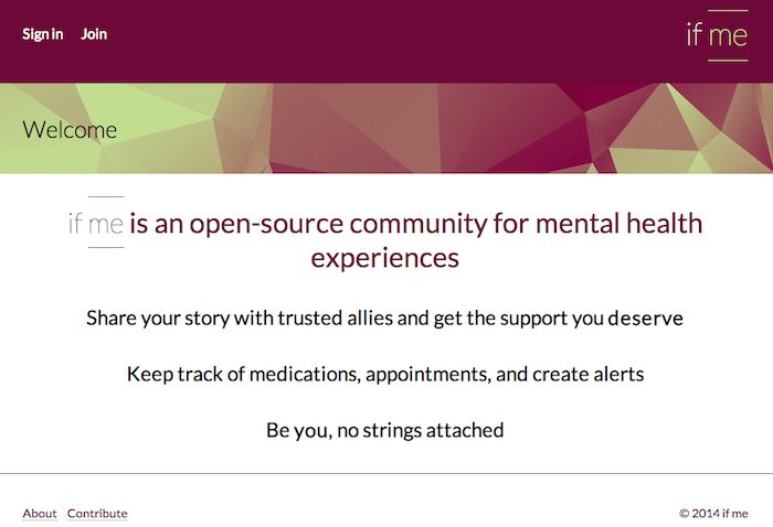 Homepage of if me. It reads 'if me is an open-source community for mental health experiences. Share your story with trusted allies and get the support you deserve. Keep track of medications, appointments and create alerts. Be you, no strings attached.'