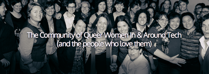 A banner for Lesbians Who Tech, which reads: The Community of Queer Women In and Around Tech (and the people who love them).