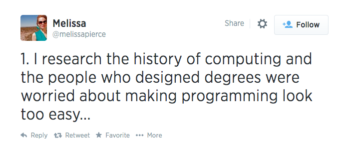 First tweet in a series by user @melissapierce, reading '1. I research the history of computing and the people who designed degrees were worried about making programming look too easy....'