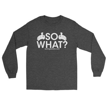So What? - Long Sleeve Tee