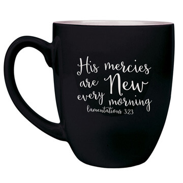 His Mercies Are New Bistro Mug