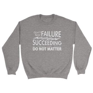 Fear Succeeding - Crewneck Sweatshirt