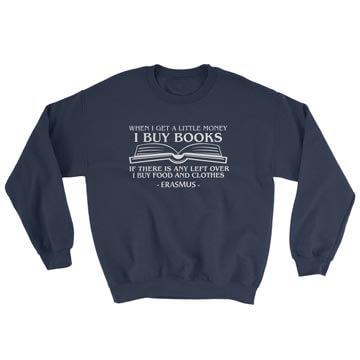 When I Get a Little Money, I Buy Books (Book) - Crewneck Sweatshirt